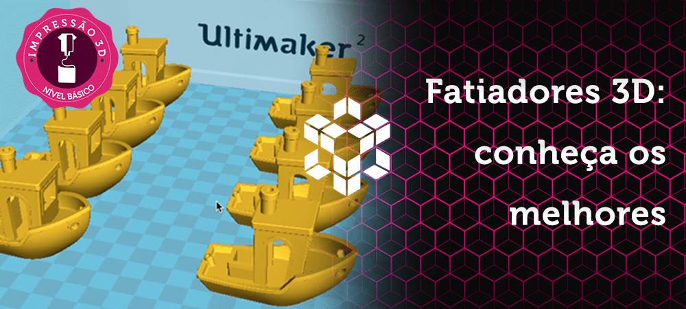 Fatiadores 3D: conheça os 3 softwares mais utilizados do mercado